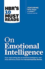 "HBR's 10 Must Reads on Emotional Intelligence (with featured article ""What Makes a Leader?"" by D"