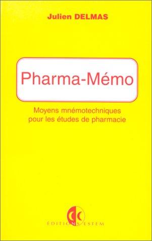 PHARMA-MEMO. Moyens mnémotechniques pour les études en pharmacie par Julien Delmas