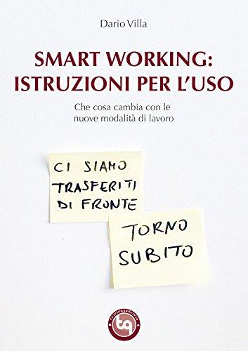 smart working: istruzioni per l'uso: che cosa cambia con le nuove modalità di lavoro