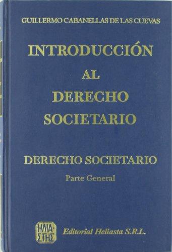 Introducciën Al Derecho Societar por Guillermo Cabanellas de Las Cuevas