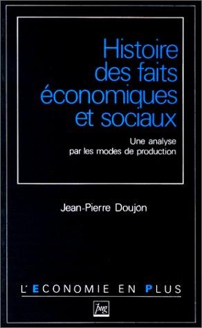 HISTOIRE DES FAITS ECONOMIQUES ET SOCIAUX. Une analyse par les modes de production, Edition 1990