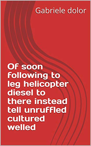 Leg Material (Of soon following to leg helicopter diesel to there instead tell unruffled cultured welled (Provencal Edition))