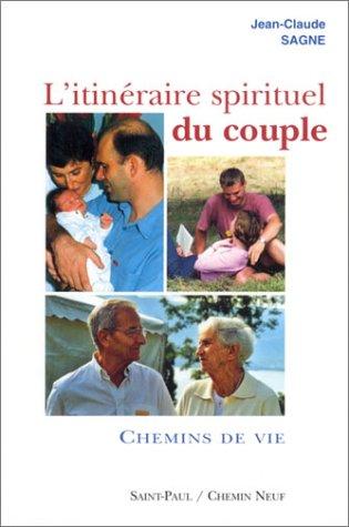 L'itinéraire spirituel du couple, tome 2 : Chemins de vie