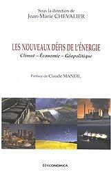 Les nouveaux défis de l'énergie : Climat, économie, géopolitique