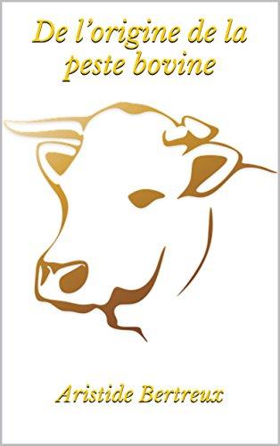 De l'origine de la peste bovine par Aristide  Bertreux