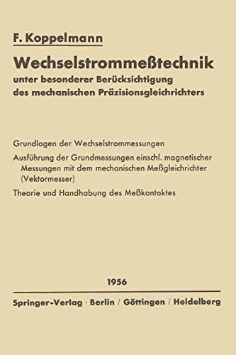 Wechselstrommeßtechnik: Unter Besonderer Berücksichtigung des Mechanischen Präzisionsgleichrichters (German Edition) Niederfrequenz-wandler