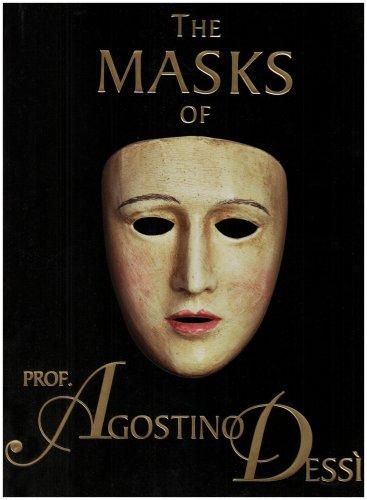 The Masks' of Prof. Agostino Dessi