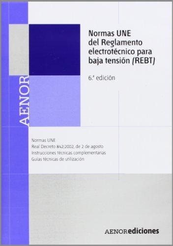 Normas UNE del reglamento electrotécnico para baja tensión : (REBT)