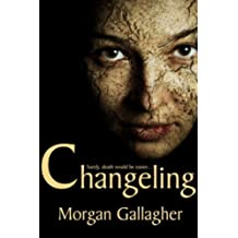 Changeling by Morgan Gallagher (2011-06-30)