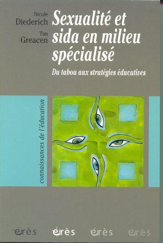 Sexualité et sida en milieu spécialisé : Du tabou aux stratégies éducatives