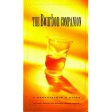 The Bourbon Companion: The Connoisseur's Guide