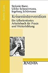 Krisenintervention: Ein fallorientiertes Arbeitsbuch für Praxis und Weiterbildung (Edition Sozial)