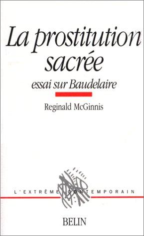 La prostitution sacrée : Essai sur Baudelaire