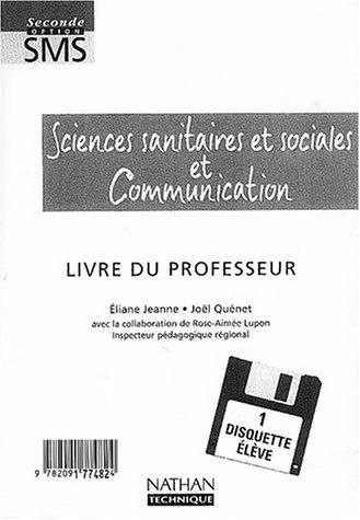 Sciences sanitaires sociales, communication, option, seconde, avec 1 disquette