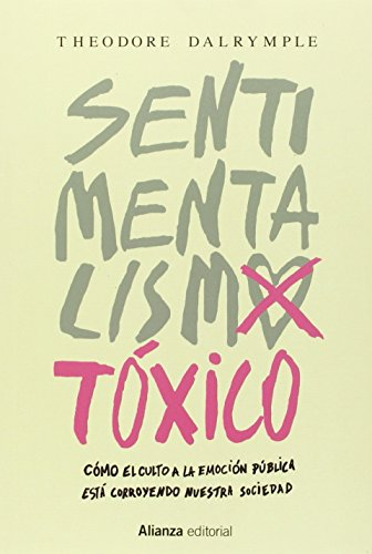 Sentimentalismo tóxico por Theodore Dalrymple
