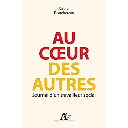 Au coeur des autres. Journal d'un travailleur social (Accent aigu)