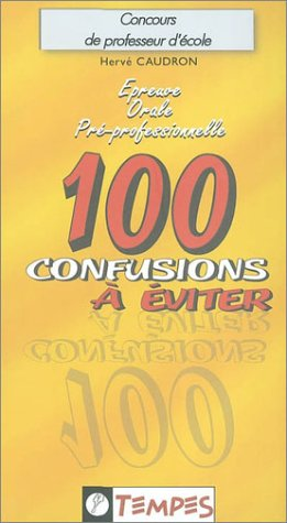 Epreuve orale pré-professionnelle : 100 confusions a éviter