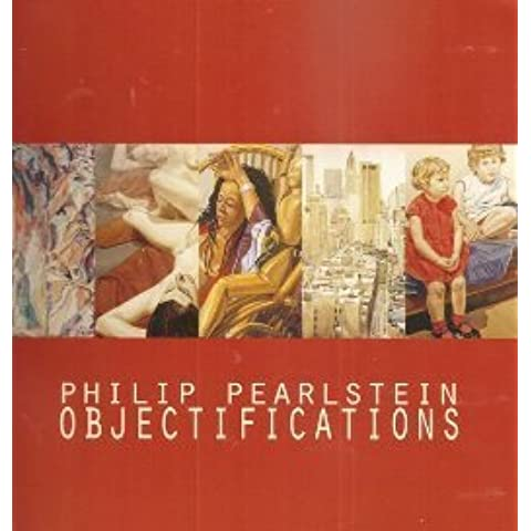 Title: Philip Pearlstein Objectifications