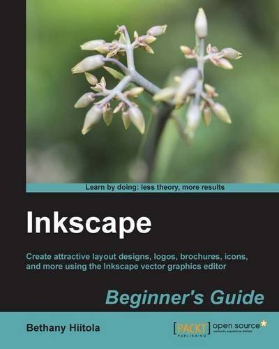 Inkscape Beginner's Guide by Bethany Hiitola (2012-05-24)