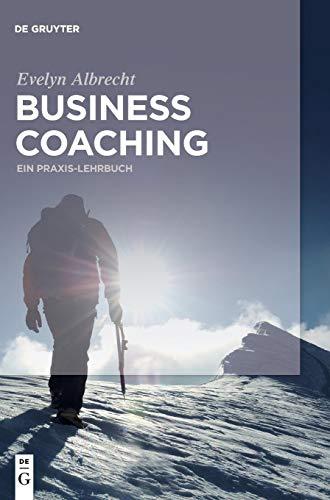 Business Coaching: Ein Praxis-Lehrbuch