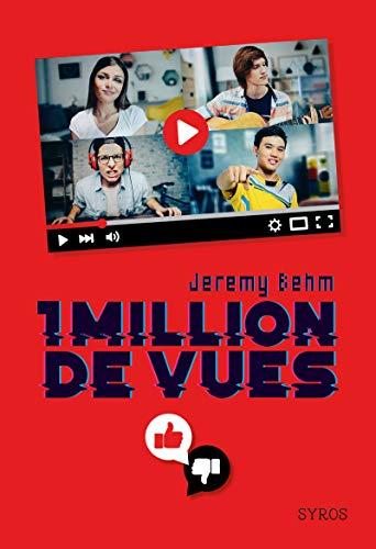 1 million de vues | Behm, Jérémy. Auteur