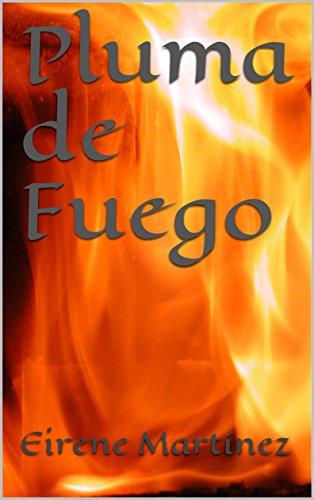 Pluma de Fuego por Eirene Martínez