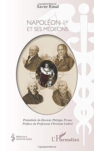 Napoléon Ier et ses médecins por Xavier Riaud