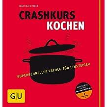 Crashkurs Kochen (GU Grundkochbücher)