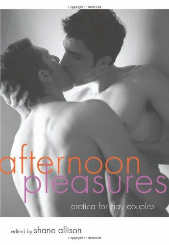 Afternoon Pleasures: Erotica for Gay Couples