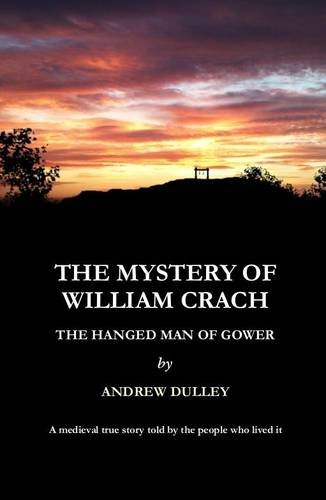 The Mystery of William Crach, the Hanged Man of Gower
