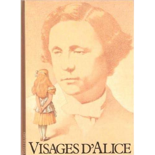 Visages d'Alice: Les illustrateurs d'Alice