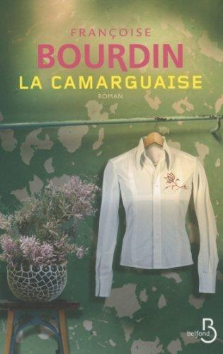 La Camarguaise N. éd. De Françoise BOURDIN 12 Mars 2015 Broché