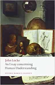 an essay concerning human understanding oxford world s classics an essay concerning human understanding oxford world s classics amazon co uk john locke 9780199296620 books