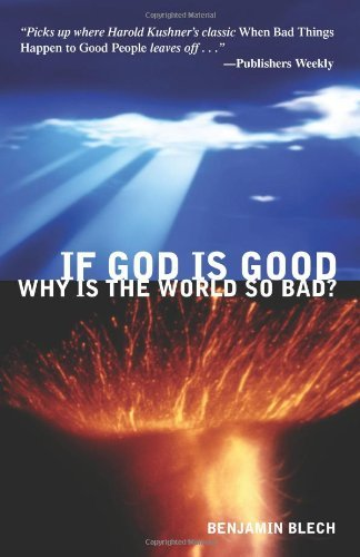 If God Is Good, Why Is The World So Bad? by Benjamin Blech (2003-09-08)