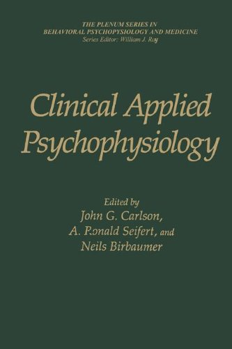 Clinical Applied Psychophysiology: Sponsored By Association For Applied Psychophysiology And Biofeedback (The Springer Series in Behavioral Psychophysiology and Medicine)
