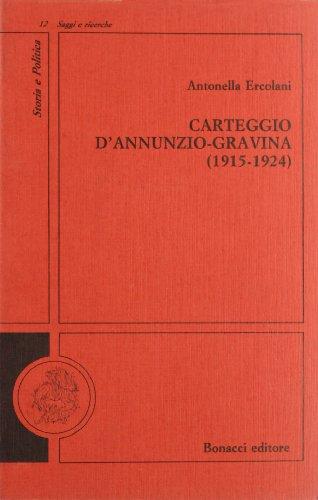 Carteggio D'Annunzio-Gravina (1915-1924) (Storia e politica. Saggi e ricerche) por Antonella Ercolani