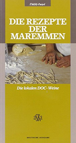 die-rezepte-der-maremmen-die-lokalen-docg-doc-weine