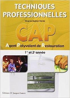 Techniques professionnelles CAP Agent Polyvalent de Restauration 1re et 2e année de Virginie Maillet-Vérité ( 15 septembre 2004 )