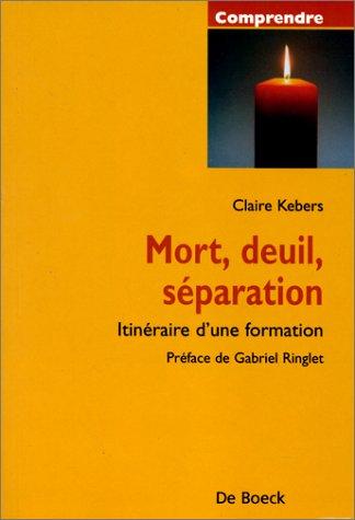 Mort deuil separation par Claire Kebers