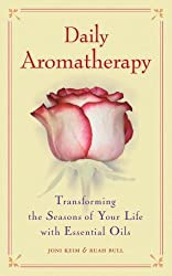 Daily Aromatherapy: Transforming the Seasons of Your Life with Essential Oils
