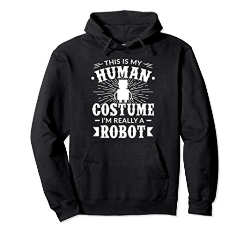 Menschenkostüm Im Really a Robot Halloween-Geschenk Pullover Hoodie