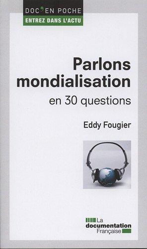 Parlons mondialisation en 30 questions