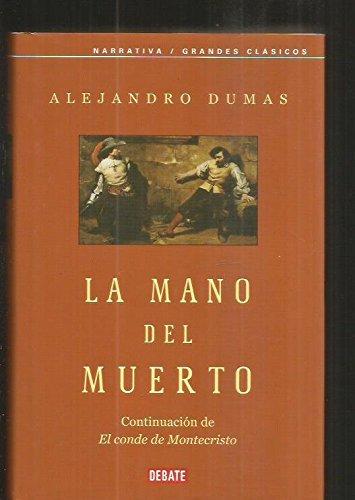 Mano del muerto, la (Clasicos) por Alejandro Dumas