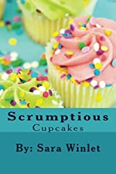 Scrumptious Cupcakes by Sara Winlet (2012-10-17)