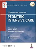 Udani, S: IAP Specialty Series on Pediatric Intensive Care - Soonu Udani, Jayashree Muralidharan, Santosh T Soans