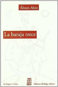 Baraja Trece par Álvaro Abós