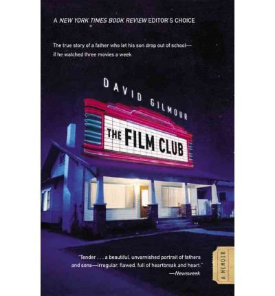 The Film Club[ THE FILM CLUB ] By Gilmour, David ( Author )Jun-01-2009 Paperback (David Gilmour Den Film-club)