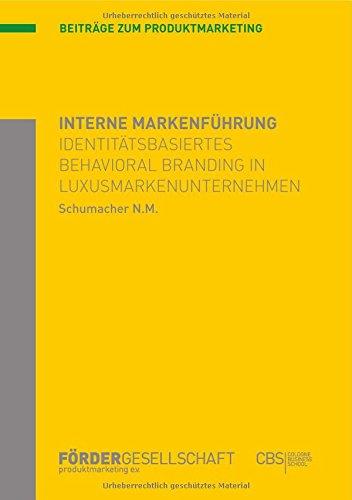 Interne Markenführung: Identitätsbasiertes Behavioral Branding in Luxusmarkenunternehmen