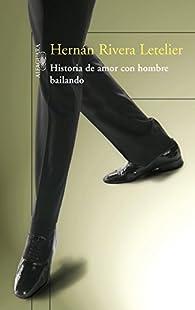 Historia de amor con hombre bailando par Hernán Rivera Letelier