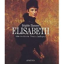 Elisabeth - Bilder einer Kaiserin /Portraits of an Empress